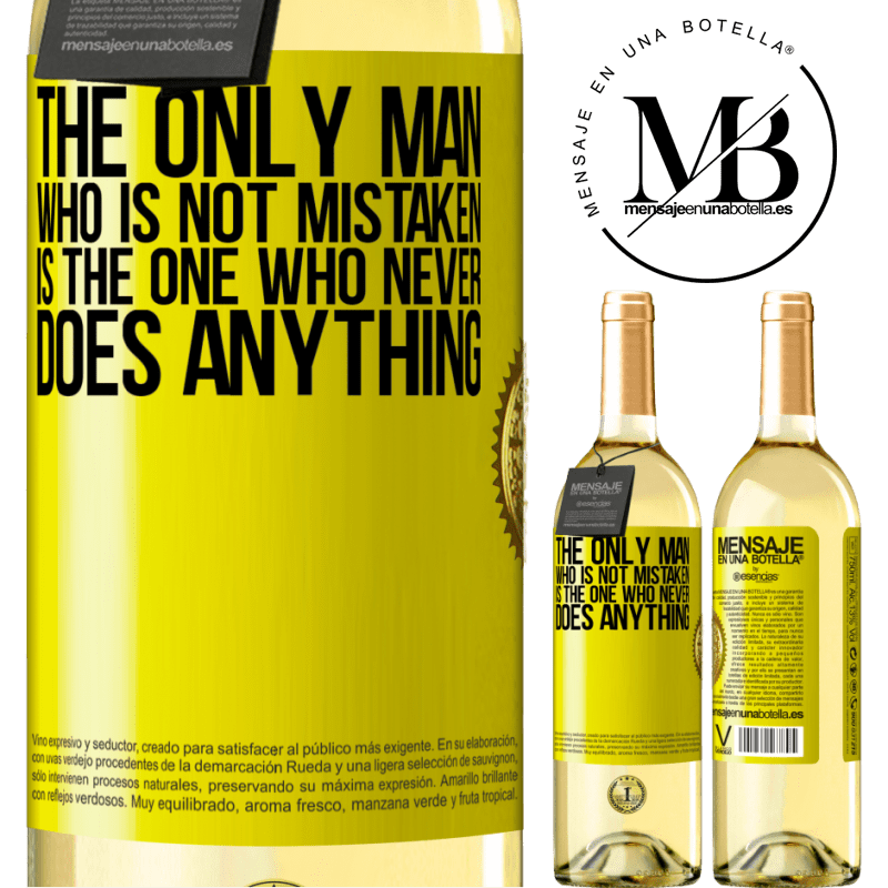 24,95 € Free Shipping | White Wine WHITE Edition The only man who is not mistaken is the one who never does anything Yellow Label. Customizable label Young wine Harvest 2020 Verdejo