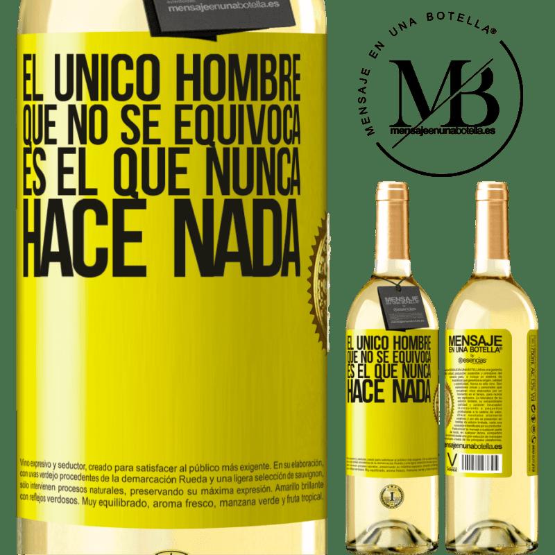 24,95 € Envío gratis | Vino Blanco Edición WHITE El único hombre que no se equivoca es el que nunca hace nada Etiqueta Amarilla. Etiqueta personalizable Vino joven Cosecha 2020 Verdejo