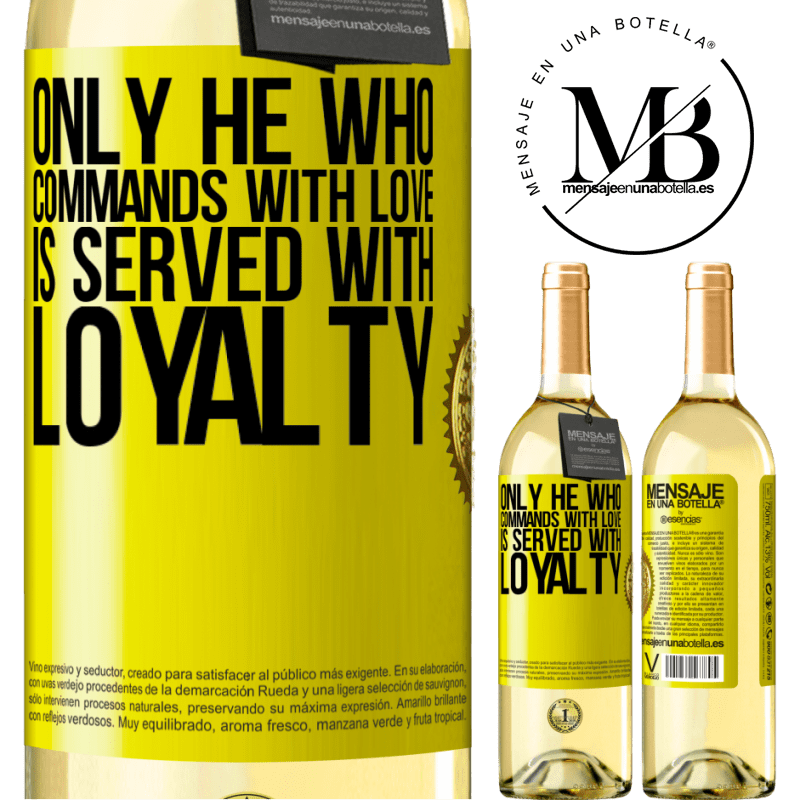 24,95 € Free Shipping | White Wine WHITE Edition Only he who commands with love is served with loyalty Yellow Label. Customizable label Young wine Harvest 2020 Verdejo
