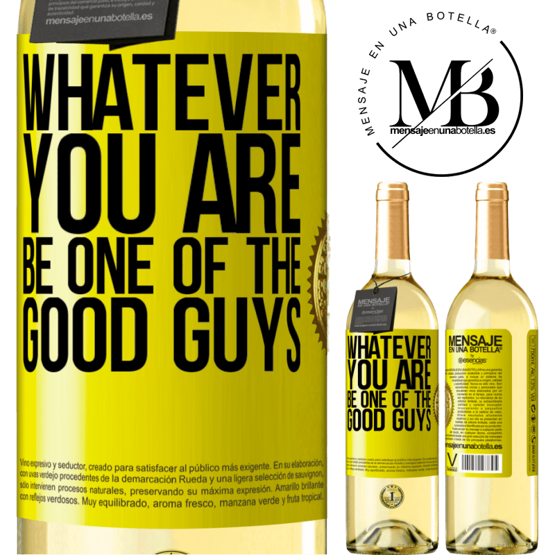 24,95 € Free Shipping | White Wine WHITE Edition Whatever you are, be one of the good guys Yellow Label. Customizable label Young wine Harvest 2020 Verdejo