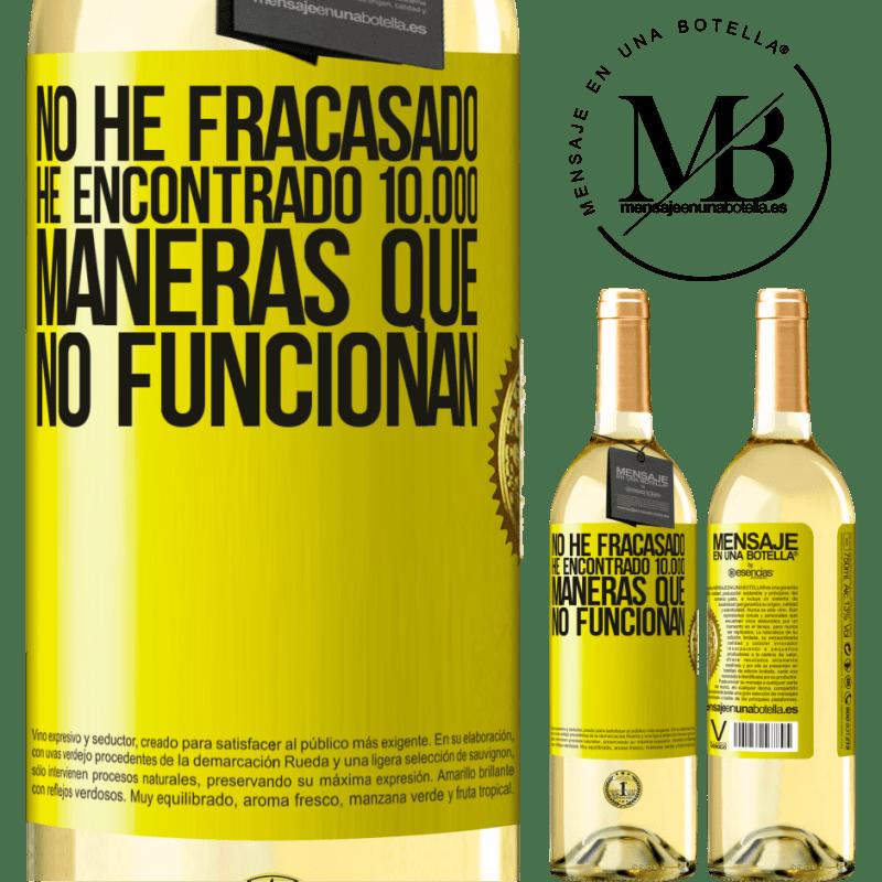 24,95 € Envío gratis | Vino Blanco Edición WHITE No he fracasado. He encontrado 10.000 maneras que no funcionan Etiqueta Amarilla. Etiqueta personalizable Vino joven Cosecha 2020 Verdejo