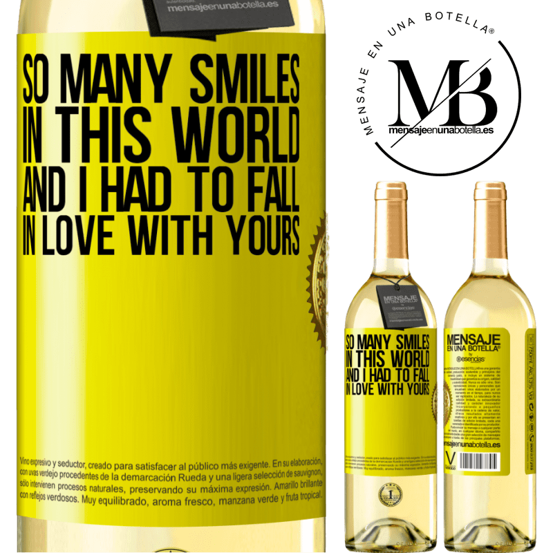 24,95 € Free Shipping | White Wine WHITE Edition So many smiles in this world, and I had to fall in love with yours Yellow Label. Customizable label Young wine Harvest 2020 Verdejo