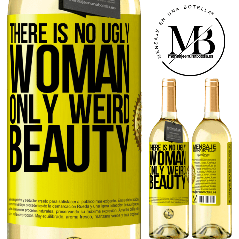 24,95 € Free Shipping | White Wine WHITE Edition There is no ugly woman, only weird beauty Yellow Label. Customizable label Young wine Harvest 2020 Verdejo