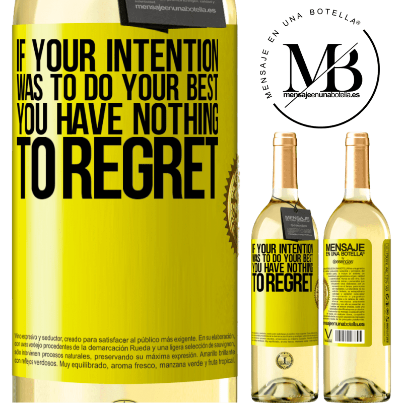 24,95 € Free Shipping   White Wine WHITE Edition If your intention was to do your best, you have nothing to regret Yellow Label. Customizable label Young wine Harvest 2020 Verdejo