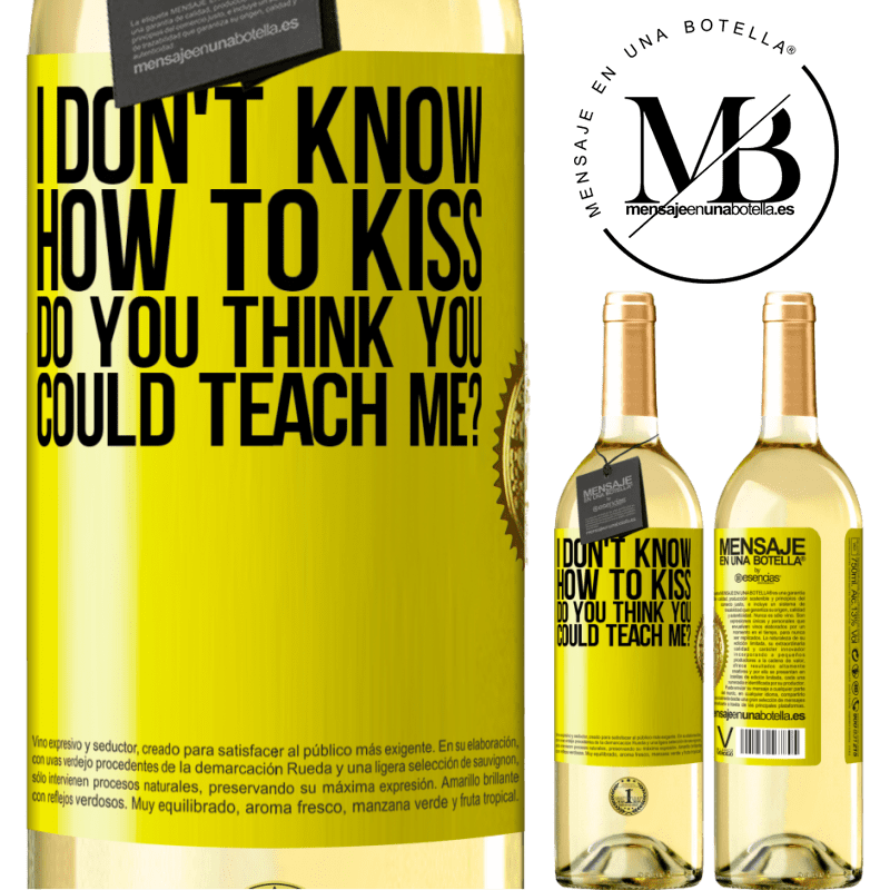 24,95 € Free Shipping | White Wine WHITE Edition I don't know how to kiss, do you think you could teach me? Yellow Label. Customizable label Young wine Harvest 2020 Verdejo