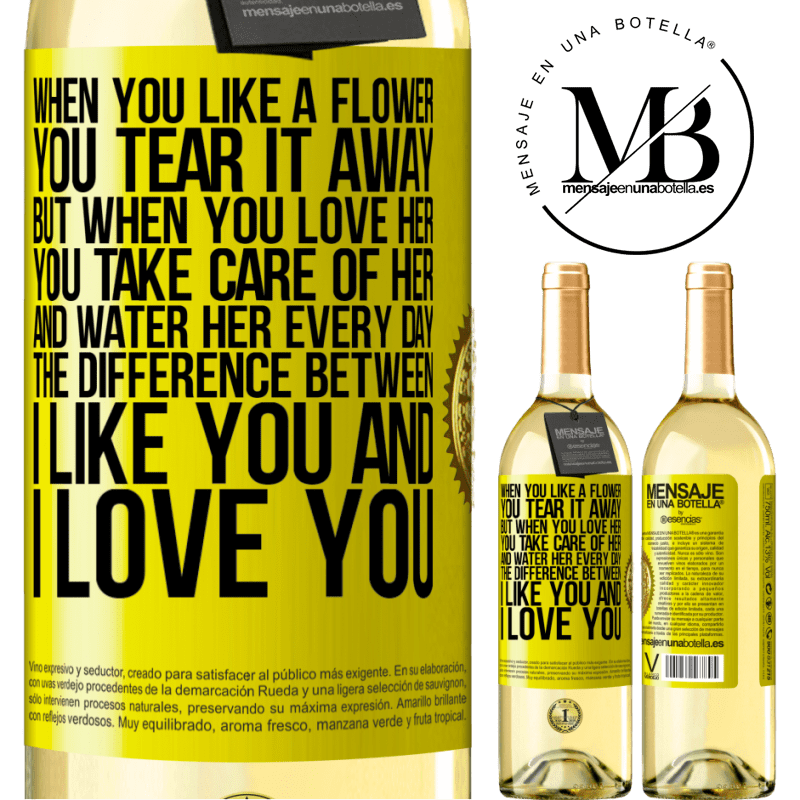 24,95 € Free Shipping | White Wine WHITE Edition When you like a flower, you tear it away. But when you love her, you take care of her and water her every day. The Yellow Label. Customizable label Young wine Harvest 2020 Verdejo