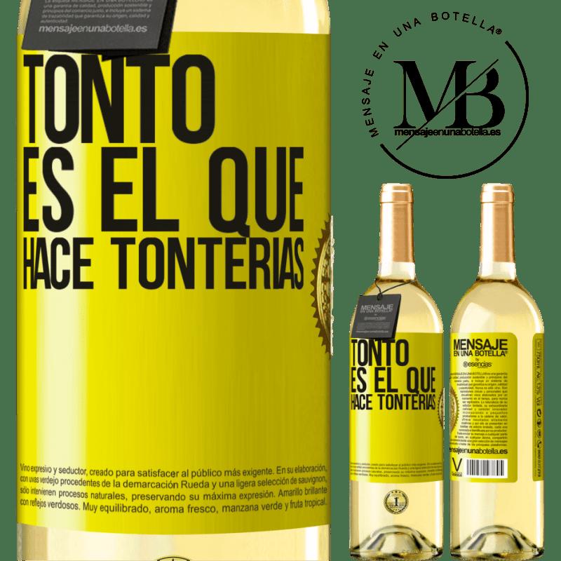 24,95 € Envío gratis | Vino Blanco Edición WHITE Tonto es el que hace tonterías Etiqueta Amarilla. Etiqueta personalizable Vino joven Cosecha 2020 Verdejo