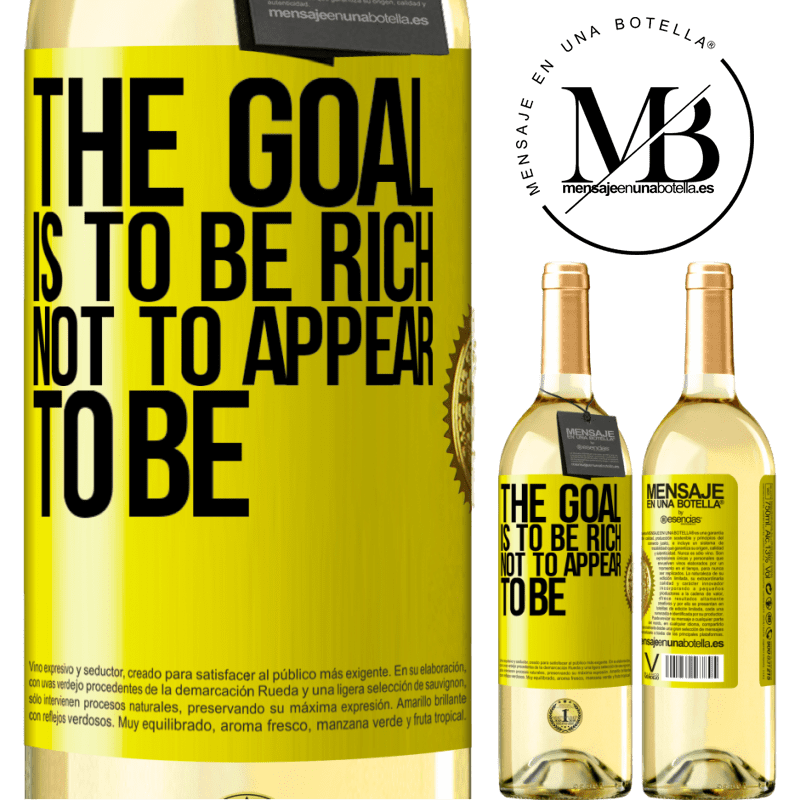 24,95 € Free Shipping | White Wine WHITE Edition The goal is to be rich, not to appear to be Yellow Label. Customizable label Young wine Harvest 2020 Verdejo