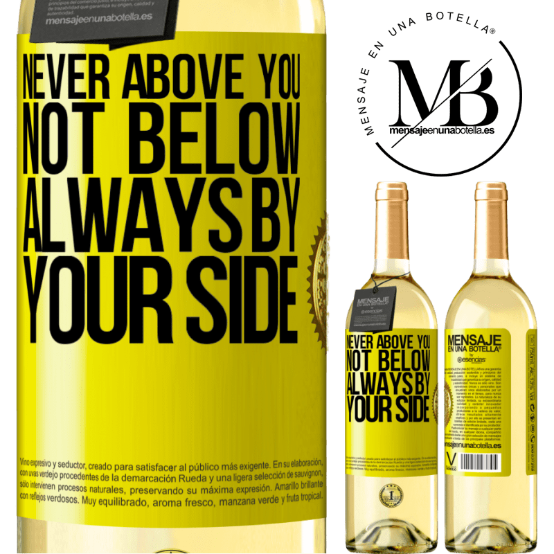 24,95 € Free Shipping | White Wine WHITE Edition Never above you, not below. Always by your side Yellow Label. Customizable label Young wine Harvest 2020 Verdejo