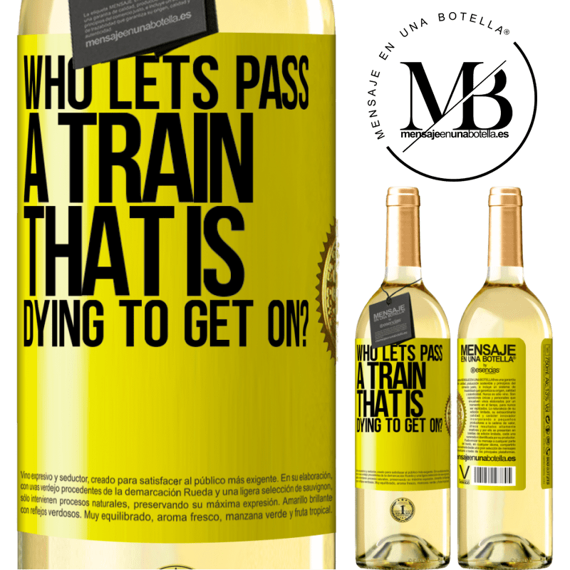 24,95 € Free Shipping | White Wine WHITE Edition who lets pass a train that is dying to get on? Yellow Label. Customizable label Young wine Harvest 2020 Verdejo