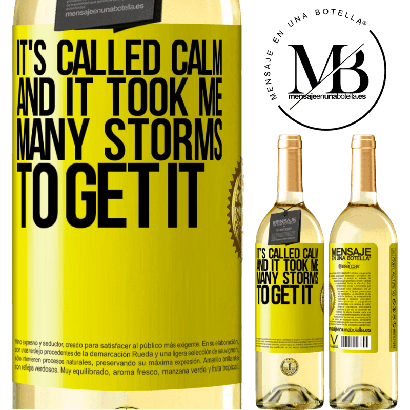 24,95 € Free Shipping   White Wine WHITE Edition It's called calm, and it took me many storms to get it Yellow Label. Customizable label Young wine Harvest 2020 Verdejo