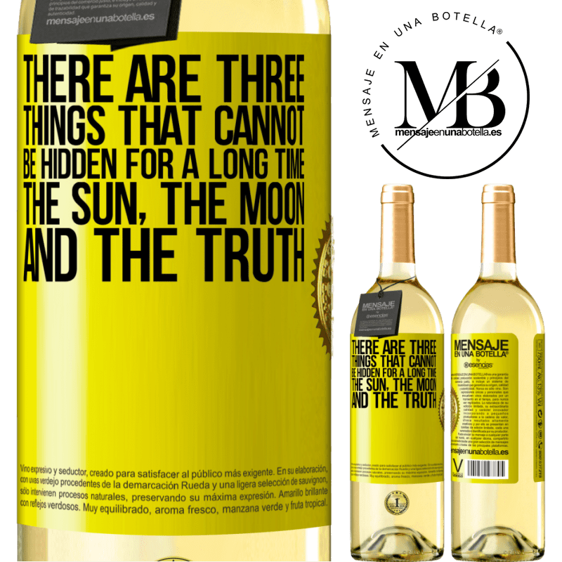 24,95 € Free Shipping | White Wine WHITE Edition There are three things that cannot be hidden for a long time. The sun, the moon, and the truth Yellow Label. Customizable label Young wine Harvest 2020 Verdejo