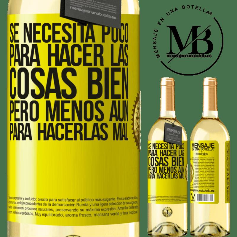 24,95 € Envío gratis | Vino Blanco Edición WHITE Se necesita poco para hacer las cosas bien, pero menos aún para hacerlas mal Etiqueta Amarilla. Etiqueta personalizable Vino joven Cosecha 2020 Verdejo