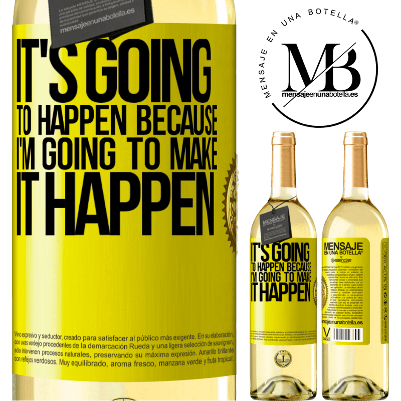24,95 € Free Shipping   White Wine WHITE Edition It's going to happen because I'm going to make it happen Yellow Label. Customizable label Young wine Harvest 2020 Verdejo