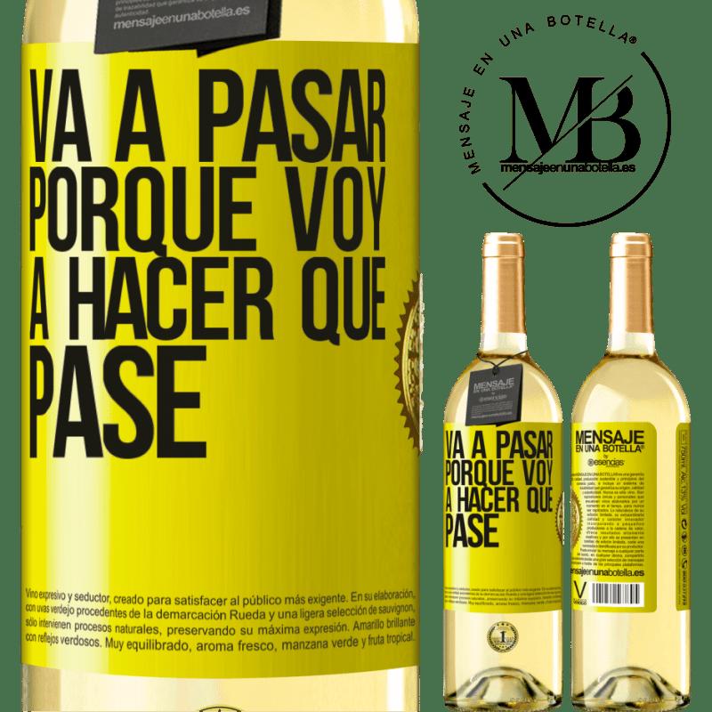 24,95 € Envío gratis | Vino Blanco Edición WHITE Va a pasar porque voy a hacer que pase Etiqueta Amarilla. Etiqueta personalizable Vino joven Cosecha 2020 Verdejo