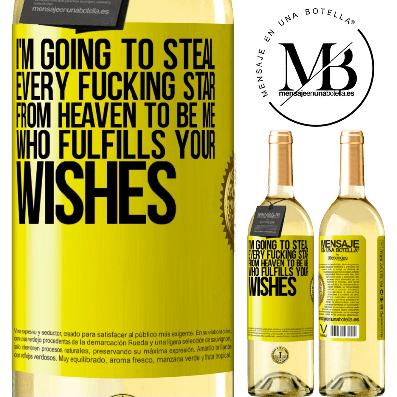 24,95 € Free Shipping | White Wine WHITE Edition I'm going to steal every fucking star from heaven to be me who fulfills your wishes Yellow Label. Customizable label Young wine Harvest 2020 Verdejo