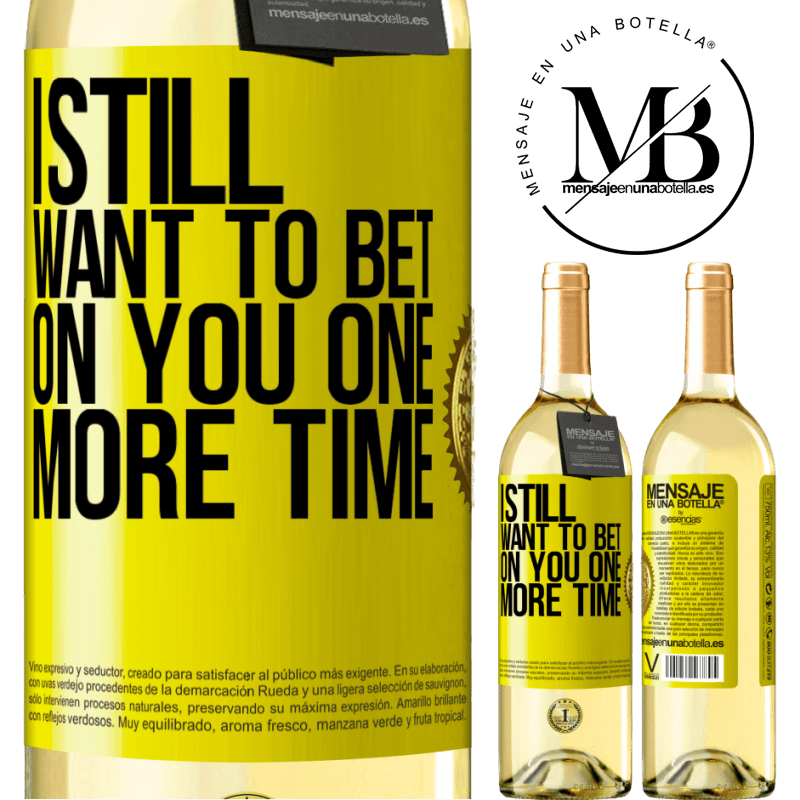 24,95 € Free Shipping | White Wine WHITE Edition I still want to bet on you one more time Yellow Label. Customizable label Young wine Harvest 2020 Verdejo