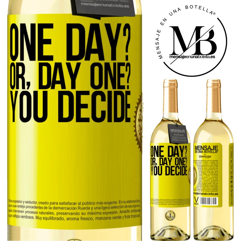 24,95 € Free Shipping | White Wine WHITE Edition One day? Or, day one? You decide Yellow Label. Customizable label Young wine Harvest 2020 Verdejo