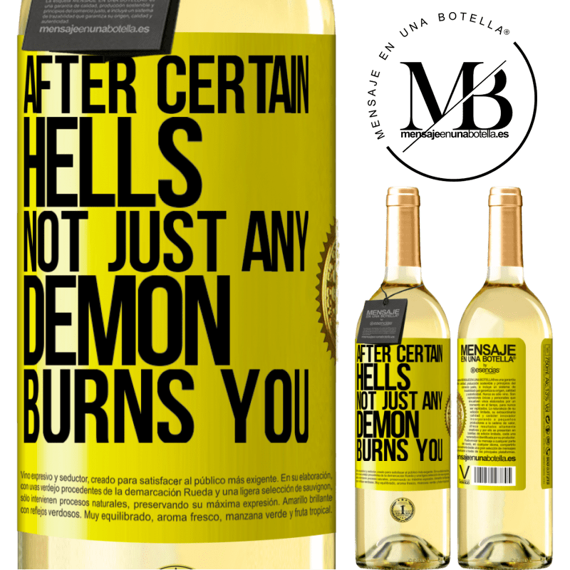 24,95 € Free Shipping | White Wine WHITE Edition After certain hells, not just any demon burns you Yellow Label. Customizable label Young wine Harvest 2020 Verdejo