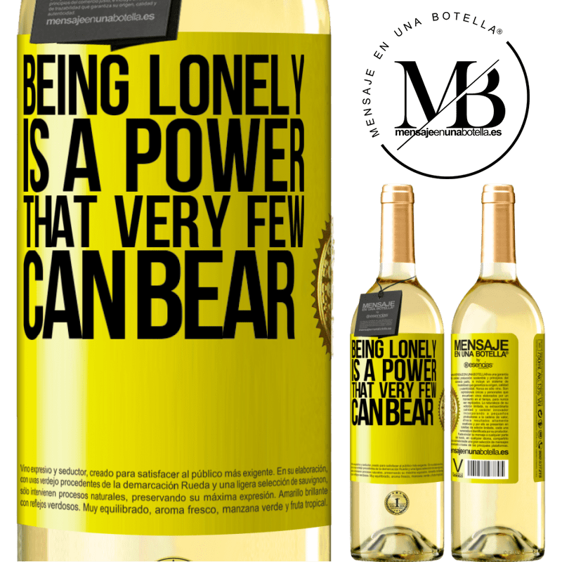 24,95 € Free Shipping | White Wine WHITE Edition Being lonely is a power that very few can bear Yellow Label. Customizable label Young wine Harvest 2020 Verdejo