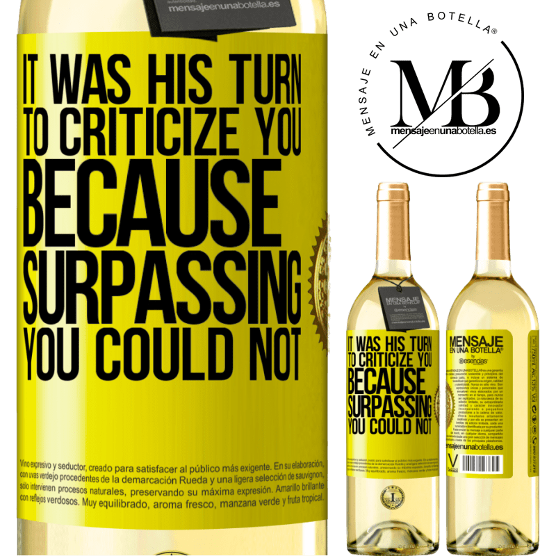 24,95 € Free Shipping   White Wine WHITE Edition It was his turn to criticize you, because surpassing you could not Yellow Label. Customizable label Young wine Harvest 2020 Verdejo