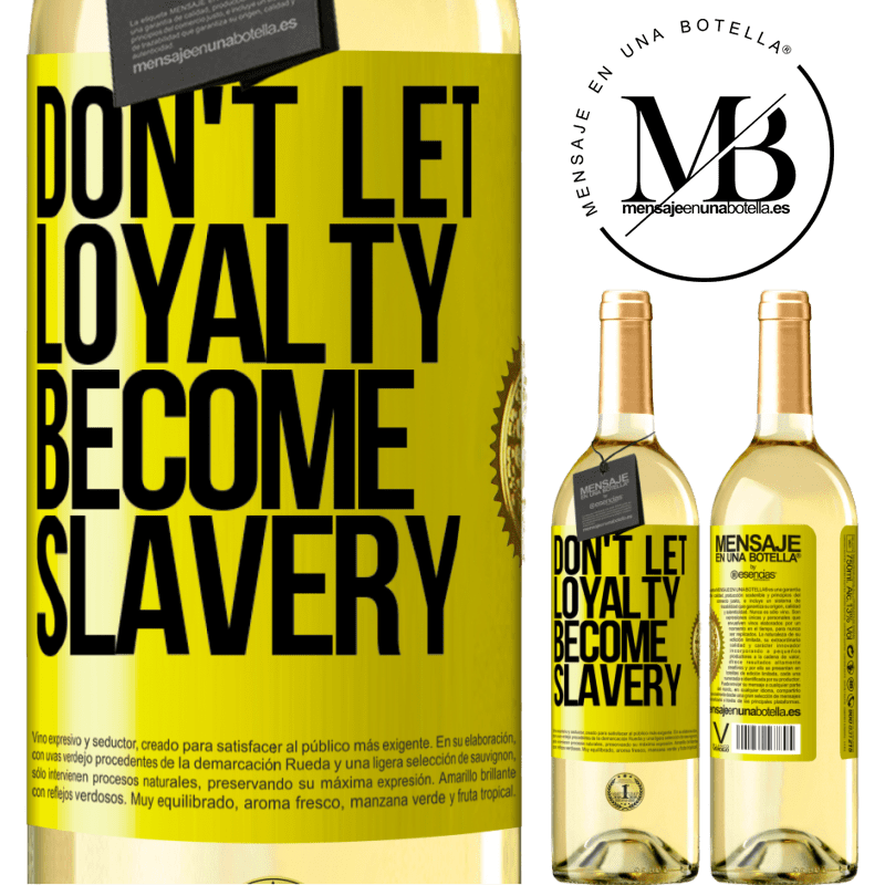 24,95 € Free Shipping | White Wine WHITE Edition Don't let loyalty become slavery Yellow Label. Customizable label Young wine Harvest 2020 Verdejo