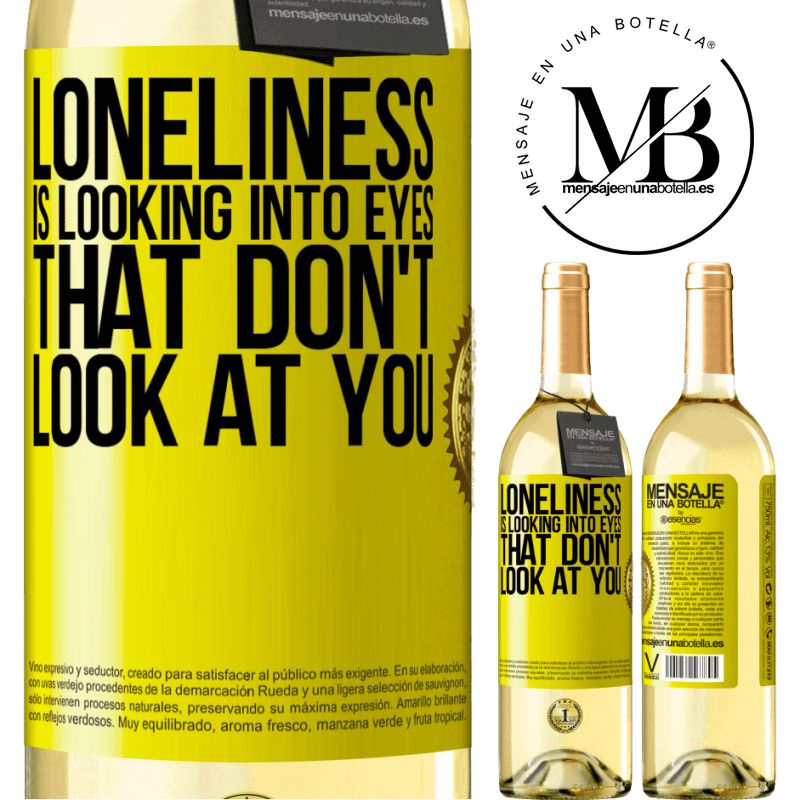 24,95 € Free Shipping | White Wine WHITE Edition Loneliness is looking into eyes that don't look at you Yellow Label. Customizable label Young wine Harvest 2020 Verdejo