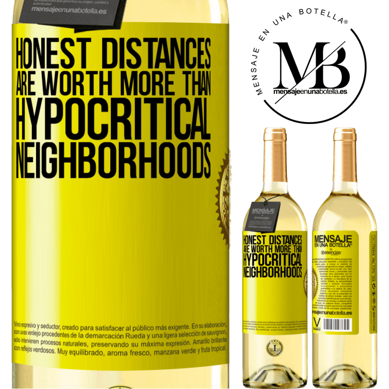 24,95 € Free Shipping | White Wine WHITE Edition Honest distances are worth more than hypocritical neighborhoods Yellow Label. Customizable label Young wine Harvest 2020 Verdejo