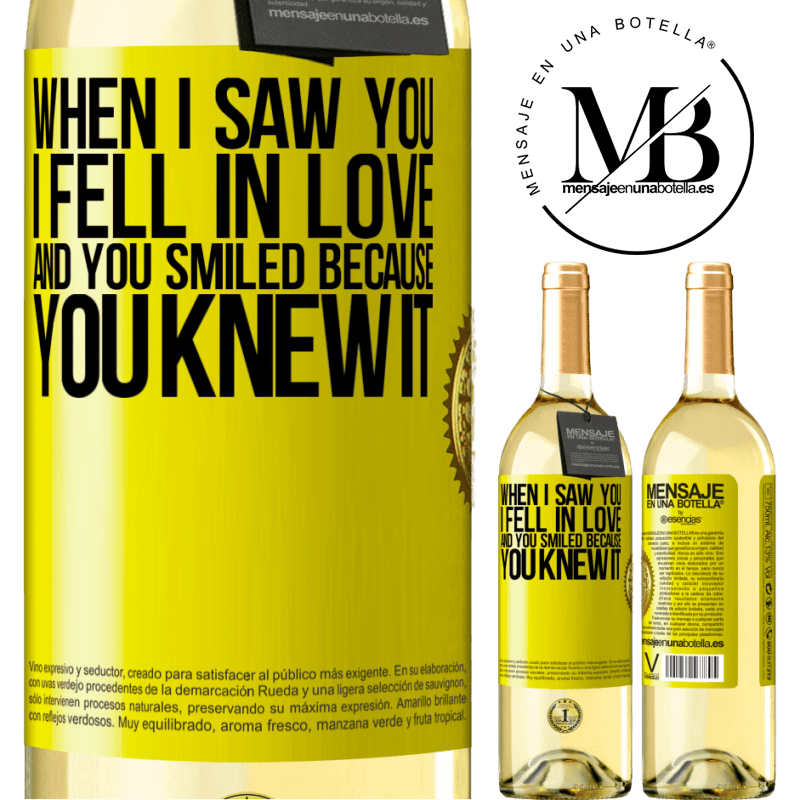 24,95 € Free Shipping | White Wine WHITE Edition When I saw you I fell in love, and you smiled because you knew it Yellow Label. Customizable label Young wine Harvest 2020 Verdejo
