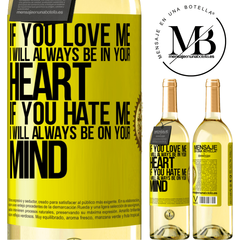 24,95 € Free Shipping | White Wine WHITE Edition If you love me, I will always be in your heart. If you hate me, I will always be on your mind Yellow Label. Customizable label Young wine Harvest 2020 Verdejo