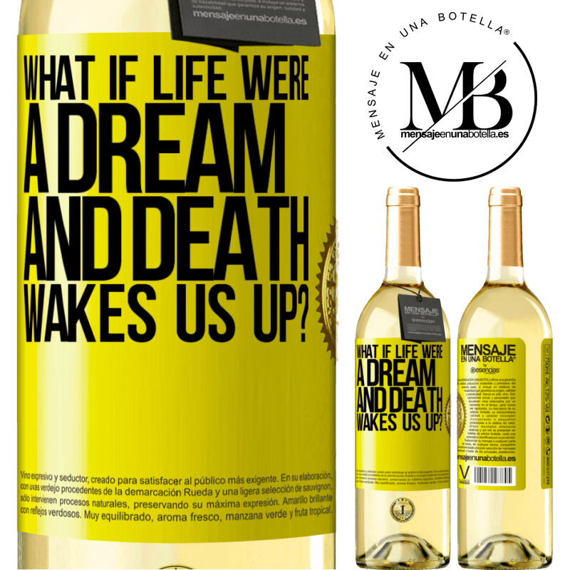 24,95 € Free Shipping | White Wine WHITE Edition what if life were a dream and death wakes us up? Yellow Label. Customizable label Young wine Harvest 2020 Verdejo