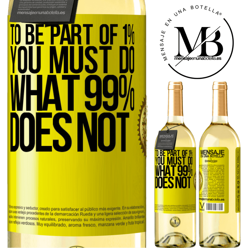 24,95 € Free Shipping   White Wine WHITE Edition To be part of 1% you must do what 99% does not Yellow Label. Customizable label Young wine Harvest 2020 Verdejo