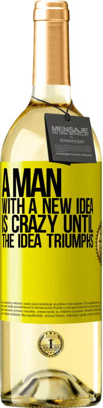 24,95 € Free Shipping   White Wine WHITE Edition A man with a new idea is crazy until the idea triumphs Yellow Label. Customizable label Young wine Harvest 2020 Verdejo