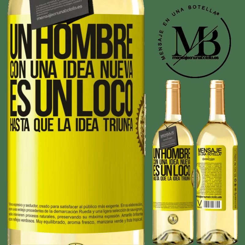 24,95 € Envoi gratuit | Vin blanc Édition WHITE Un homme avec une nouvelle idée est fou jusqu'à ce que l'idée triomphe Étiquette Jaune. Étiquette personnalisable Vin jeune Récolte 2020 Verdejo