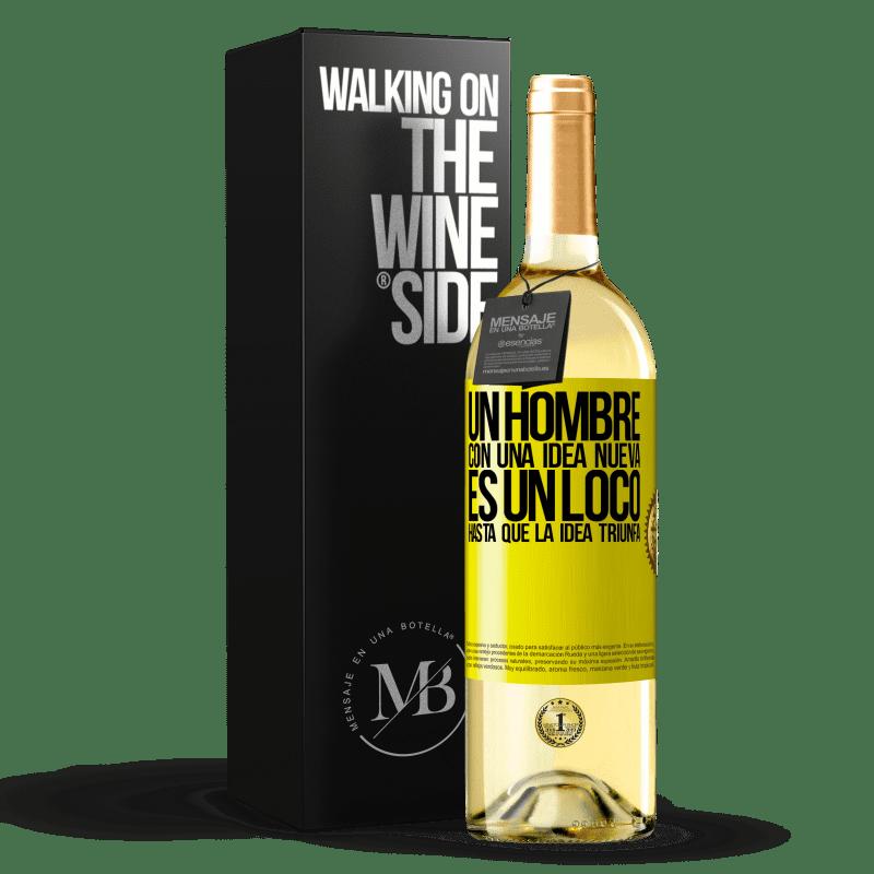 24,95 € Envoi gratuit   Vin blanc Édition WHITE Un homme avec une nouvelle idée est fou jusqu'à ce que l'idée triomphe Étiquette Jaune. Étiquette personnalisable Vin jeune Récolte 2020 Verdejo
