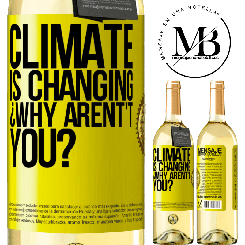 24,95 € Free Shipping | White Wine WHITE Edition Climate is changing ¿Why arent't you? Yellow Label. Customizable label Young wine Harvest 2020 Verdejo