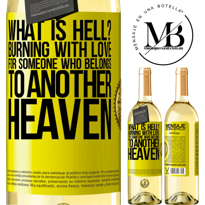24,95 € Free Shipping | White Wine WHITE Edition what is hell? Burning with love for someone who belongs to another heaven Yellow Label. Customizable label Young wine Harvest 2020 Verdejo