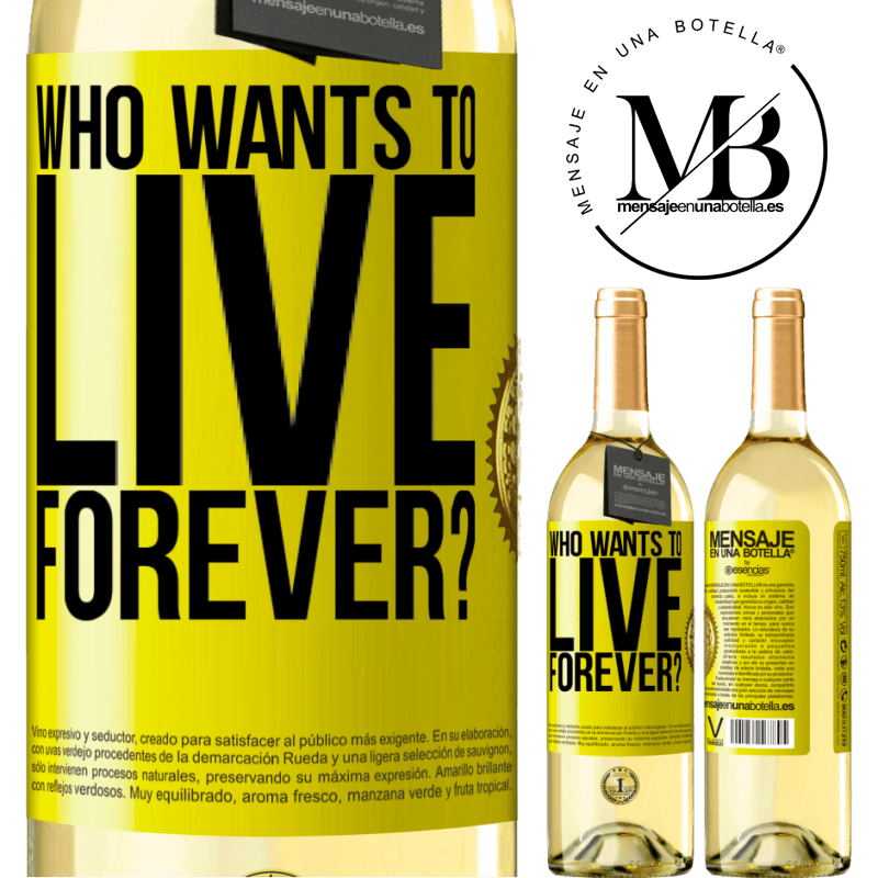 24,95 € Free Shipping | White Wine WHITE Edition who wants to live forever? Yellow Label. Customizable label Young wine Harvest 2020 Verdejo