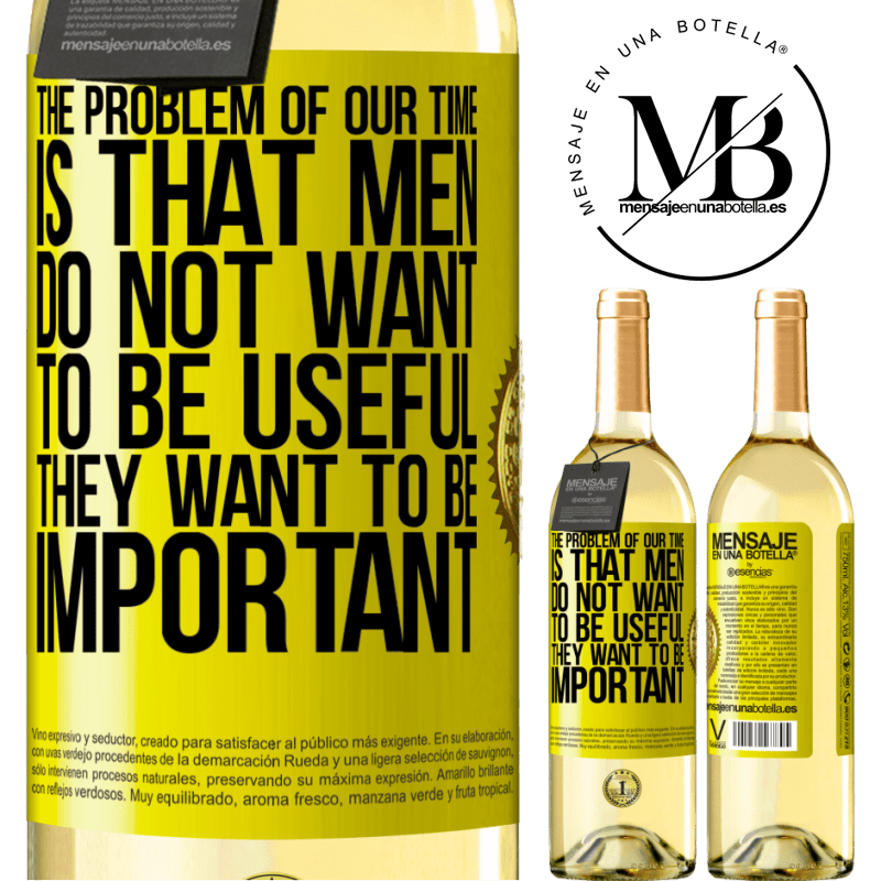 24,95 € Free Shipping   White Wine WHITE Edition The problem of our age is that men do not want to be useful, but important Yellow Label. Customizable label Young wine Harvest 2020 Verdejo