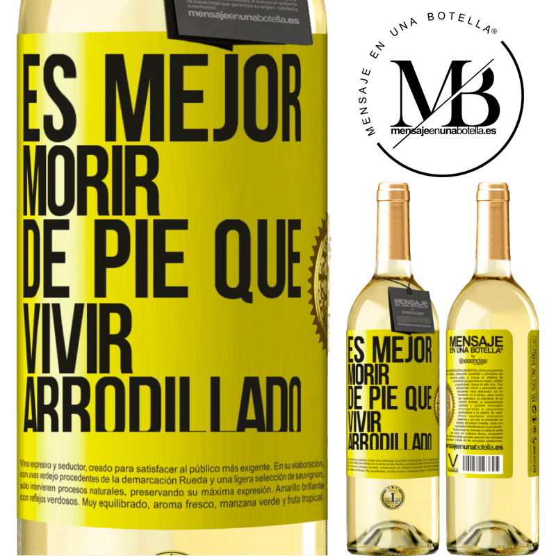 24,95 € Envío gratis | Vino Blanco Edición WHITE Es mejor morir de pie que vivir arrodillado Etiqueta Amarilla. Etiqueta personalizable Vino joven Cosecha 2020 Verdejo