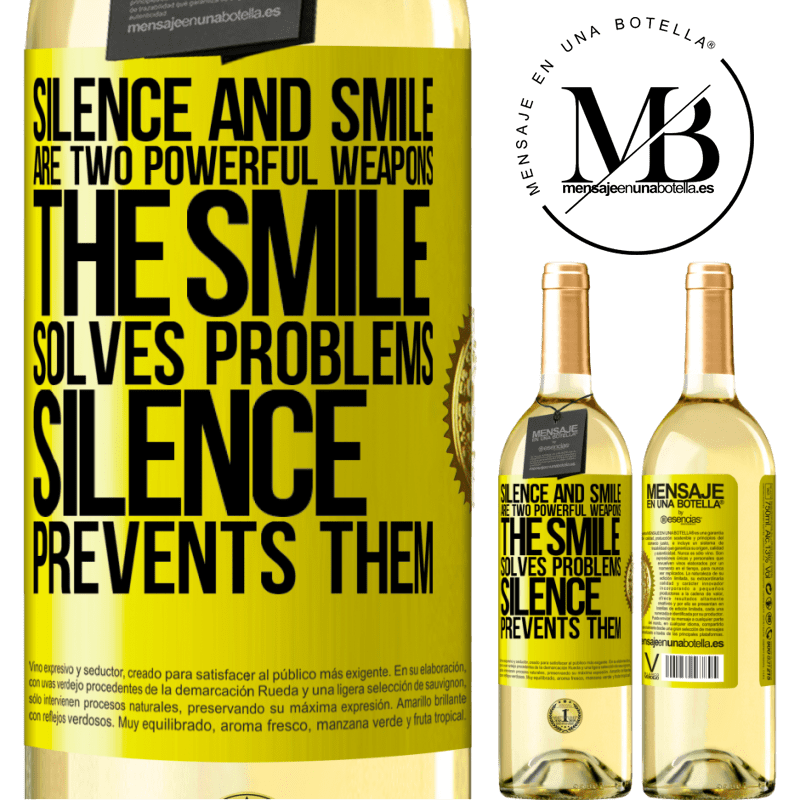24,95 € Free Shipping | White Wine WHITE Edition Silence and smile are two powerful weapons. The smile solves problems, silence prevents them Yellow Label. Customizable label Young wine Harvest 2020 Verdejo