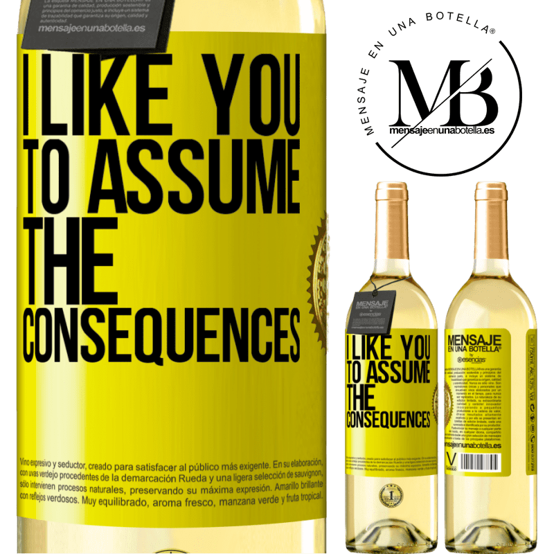 24,95 € Free Shipping | White Wine WHITE Edition I like you to assume the consequences Yellow Label. Customizable label Young wine Harvest 2020 Verdejo