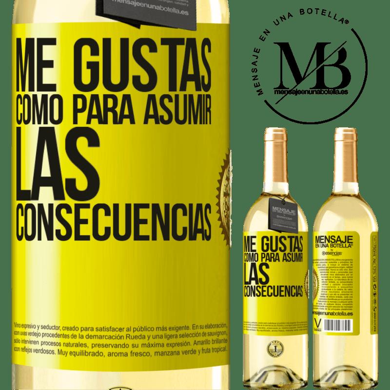 24,95 € Envío gratis | Vino Blanco Edición WHITE Me gustas como para asumir las consecuencias Etiqueta Amarilla. Etiqueta personalizable Vino joven Cosecha 2020 Verdejo