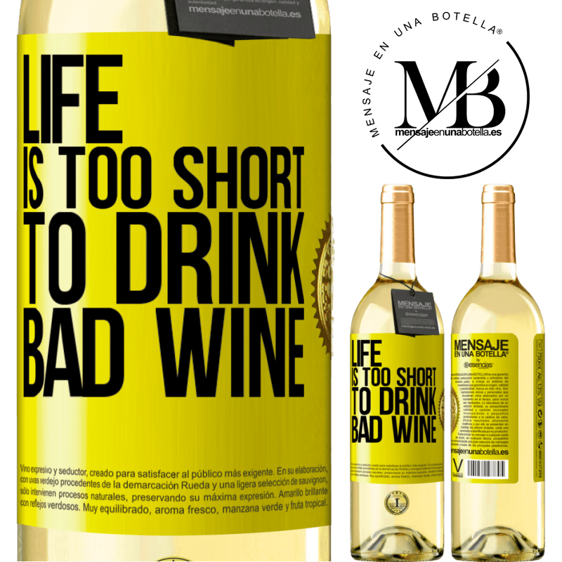 24,95 € Free Shipping   White Wine WHITE Edition Life is too short to drink bad wine Yellow Label. Customizable label Young wine Harvest 2020 Verdejo