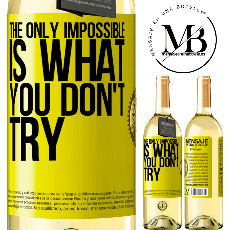 24,95 € Free Shipping | White Wine WHITE Edition The only impossible is what you don't try Yellow Label. Customizable label Young wine Harvest 2020 Verdejo