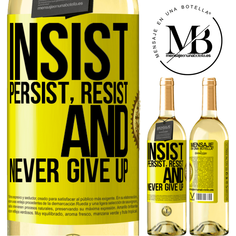 24,95 € Free Shipping   White Wine WHITE Edition Insist, persist, resist, and never give up Yellow Label. Customizable label Young wine Harvest 2020 Verdejo