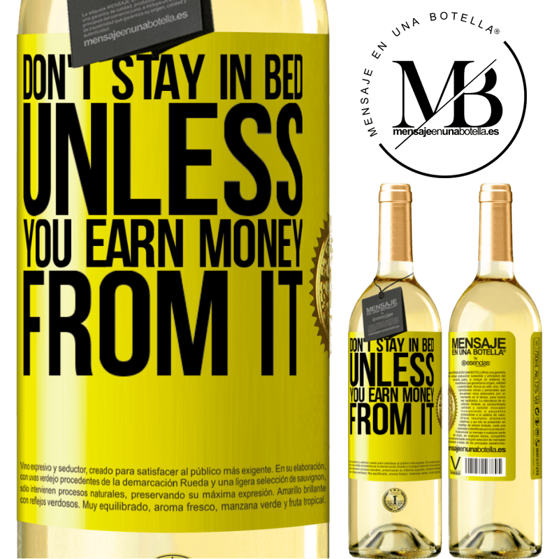 24,95 € Free Shipping | White Wine WHITE Edition Don't stay in bed unless you earn money from it Yellow Label. Customizable label Young wine Harvest 2020 Verdejo