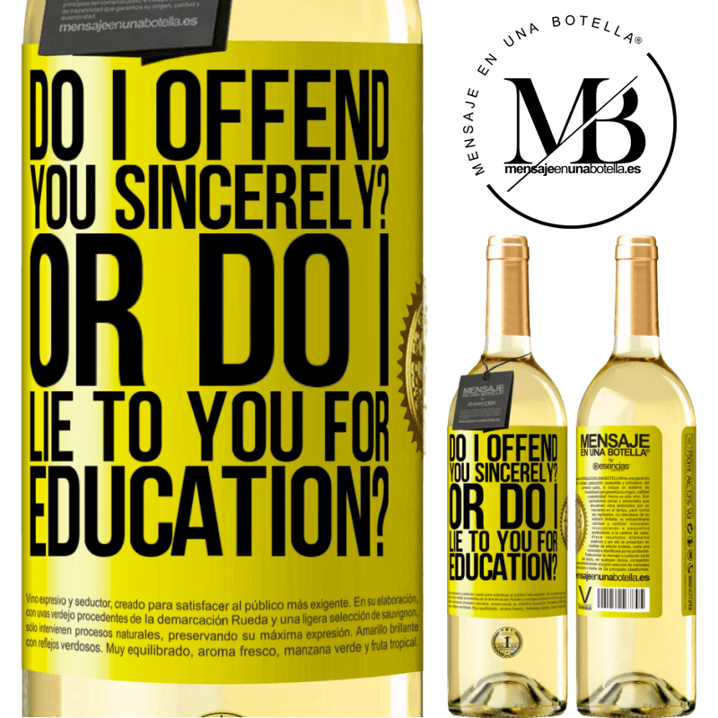 24,95 € Free Shipping | White Wine WHITE Edition do I offend you sincerely? Or do I lie to you for education? Yellow Label. Customizable label Young wine Harvest 2020 Verdejo