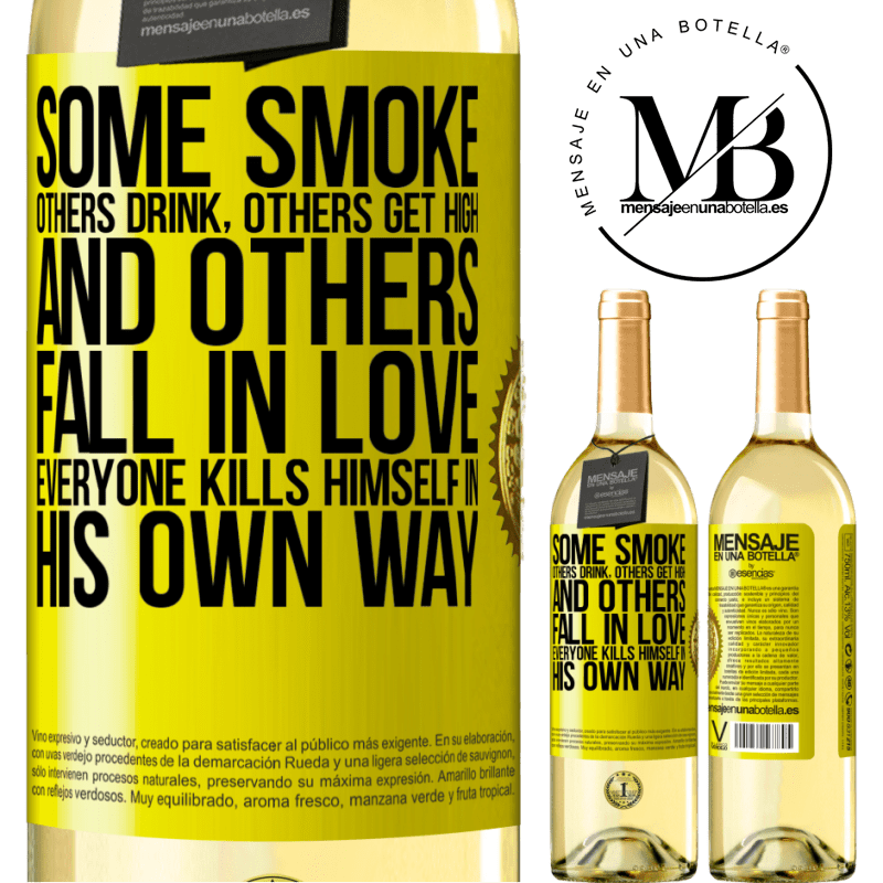 24,95 € Free Shipping   White Wine WHITE Edition Some smoke, others drink, others get high, and others fall in love. Everyone kills himself in his own way Yellow Label. Customizable label Young wine Harvest 2020 Verdejo