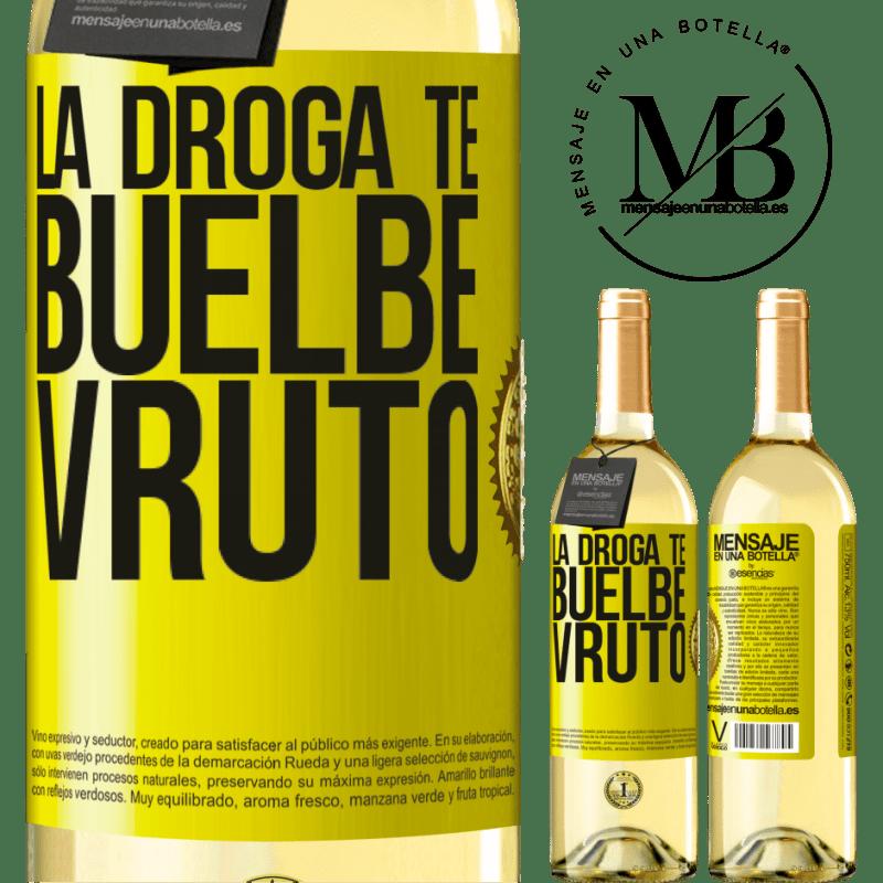 24,95 € Envío gratis | Vino Blanco Edición WHITE La droga te buelbe vruto Etiqueta Amarilla. Etiqueta personalizable Vino joven Cosecha 2020 Verdejo